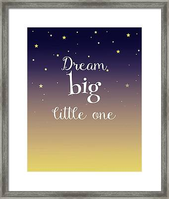 Dream Big Little One Pillow Framed Print