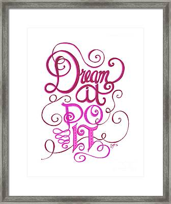 Framed Print featuring the drawing Dream It Do It by Cindy Garber Iverson