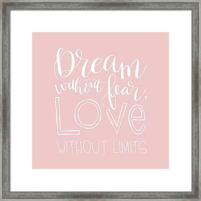 Dream Without Fear Framed Print