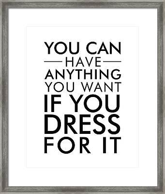 Dress For It Framed Print