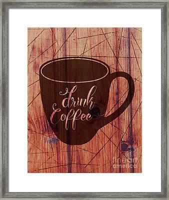 Drink Coffee 01 Framed Print