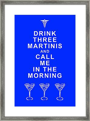 Drink Three Martinis And Call Me In The Morning - Blue Framed Print by Wingsdomain Art and Photography