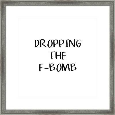 Dropping The F Bomb- Art By Linda Woods Framed Print