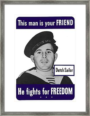 Dutch Sailor This Man Is Your Friend Framed Print by War Is Hell Store