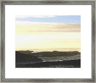 Early Sea Evening Framed Print by Dr Loifer Vladimir