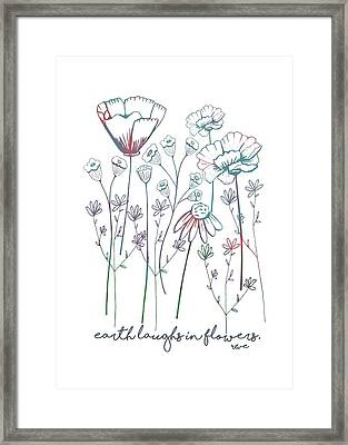 Earth Laughs In Flowers Framed Print by Heather Applegate