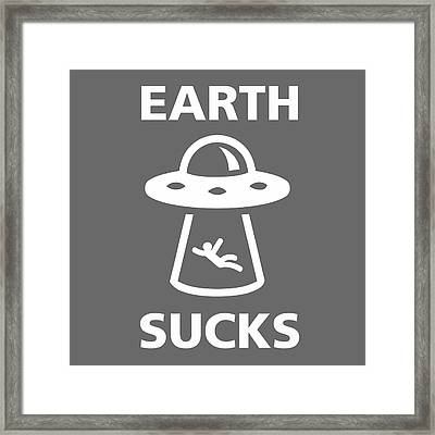 Earth Sucks Framed Print by Gina Dsgn