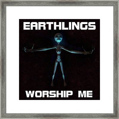 Earthlings Worship Me Framed Print by Raphael Terra