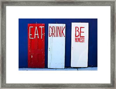 Eat Drink Be Honest Framed Print