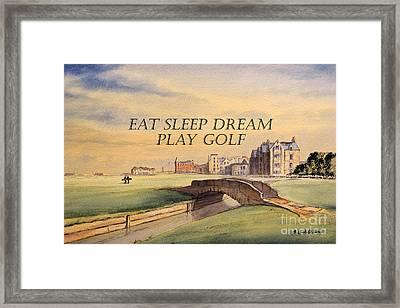 Eat Sleep Dream Play Golf Framed Print