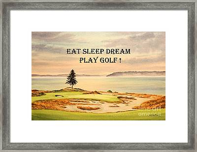 Eat Sleep Dream Play Golf - Chambers Bay Framed Print by Bill Holkham