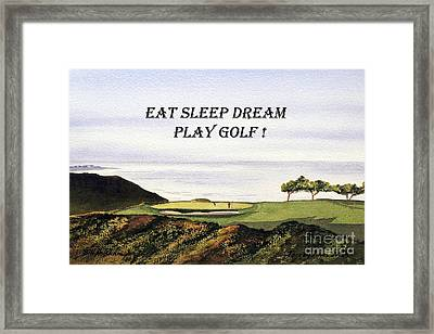 Eat Sleep Dream Play Golf - Torrey Pines South Golf Course Framed Print by Bill Holkham