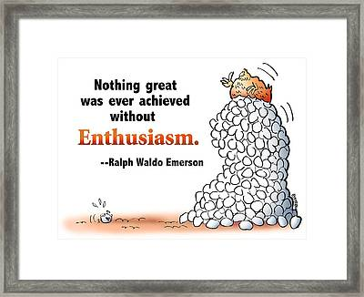 Embrace Enthusiasm Framed Print
