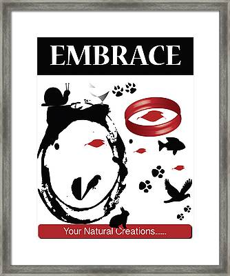 Embrace Your Natural Creations Framed Print