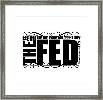 #endthefed Framed Print