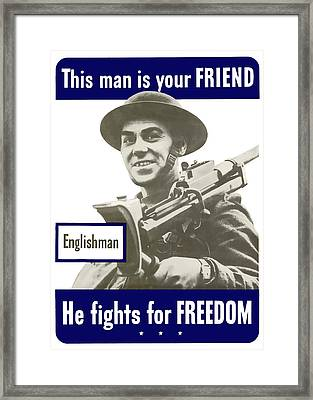 Englishman - This Man Is Your Friend Framed Print by War Is Hell Store