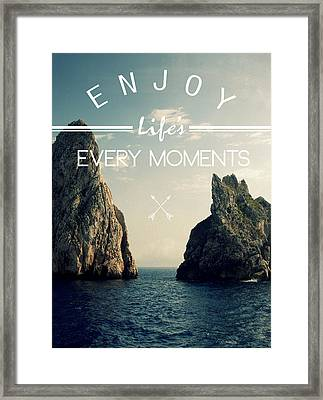 Enjoy Life Every Momens Framed Print