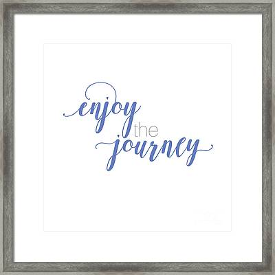 Enjoy The Journey Framed Print