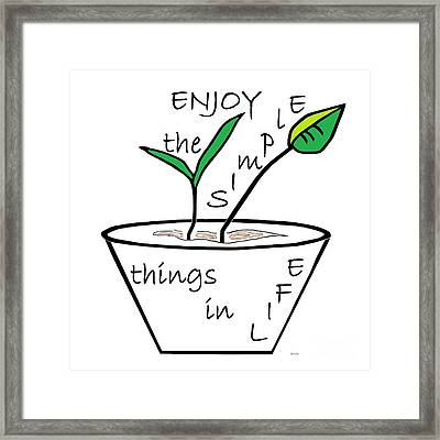 Enjoy The Simple Things Framed Print by Eloise Schneider