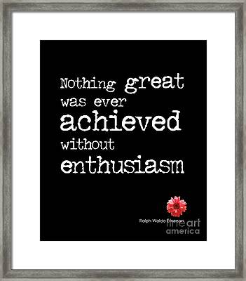 Enthusiasm Quote Framed Print by Kate McKenna