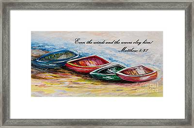 Even The Winds And Waves Framed Print