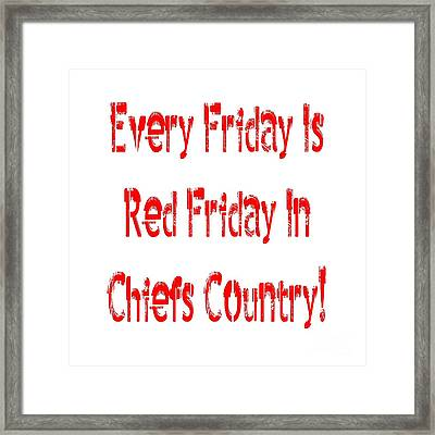 Every Friday Is Red Friday In Chiefs Country 1 Framed Print by Andee Design