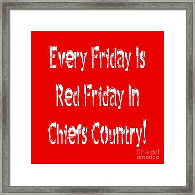 Every Friday Is Red Friday In Chiefs Country 2 Framed Print by Andee Design