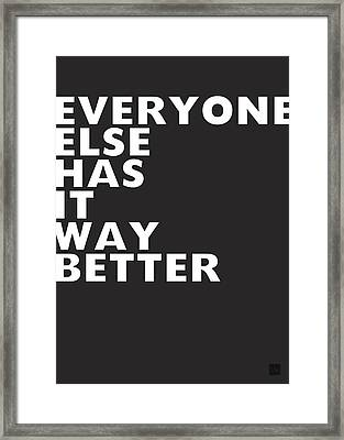 Everyone Else Has It Better- Art By Linda Woods Framed Print by Linda Woods