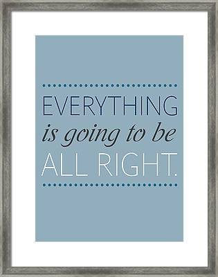 Everything Is Going To Be All Right Framed Print by Luzia Light