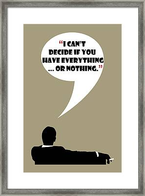 Everything Or Nothing - Mad Men Poster Don Draper Quote Framed Print