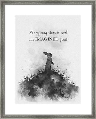 Everything That Is Real Was Imagined First Black And White Framed Print