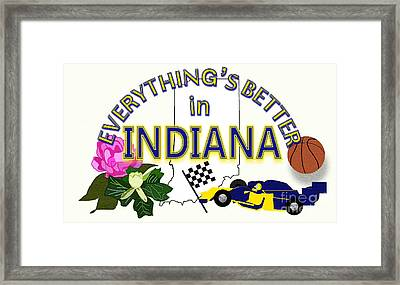 Everything's Better In Indiana Framed Print