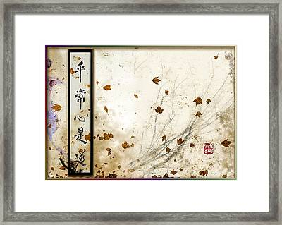 Every-day Mind Is The Path Framed Print