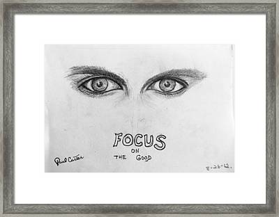 Focus On The Good Framed Print