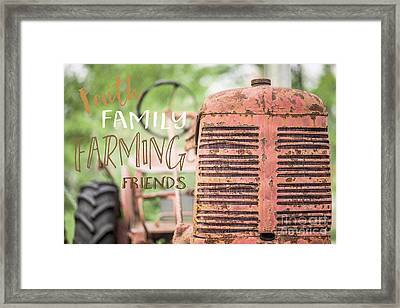 Faith Family Farming Friends Framed Print