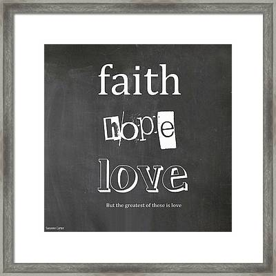 Faith, Hope And Love Framed Print by Suzanne Carter