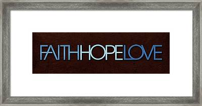 Faith-hope-love 1 Framed Print by Shevon Johnson