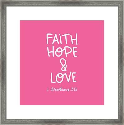 Faith Hope Love Framed Print by Nancy Ingersoll