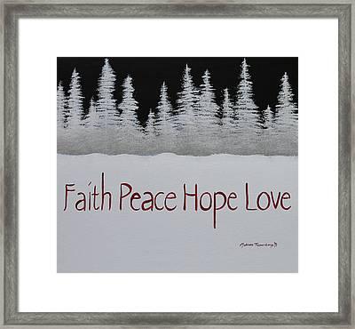 Faith, Peace, Hope, Love Framed Print