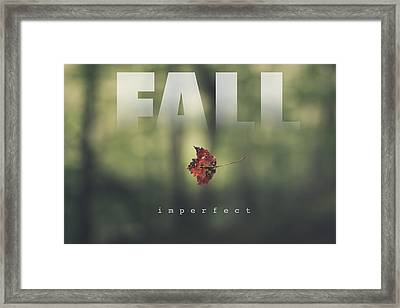 Fall Imperfect Framed Print by Shane Holsclaw