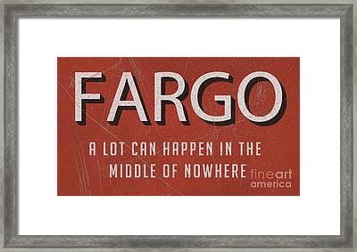 Fargo Movie Tagline Tee Framed Print