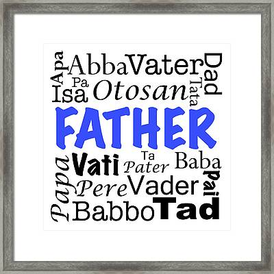 Father Written In Different Languages  Framed Print by Anita Van Den Broek