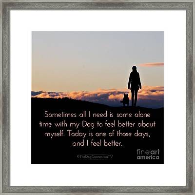 Framed Print featuring the digital art Feel Better With Your Dog by Kathy Tarochione
