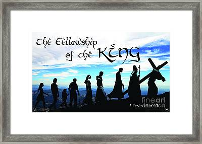 Fellowship Of The King Framed Print