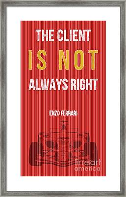Ferrari, The Client Is Not Always Right Framed Print by Pablo Franchi