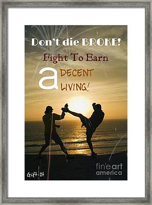 Fight To Earn A Living Framed Print