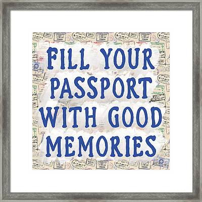 Fill Your Passport With Good Memories Framed Print by Mark Tisdale