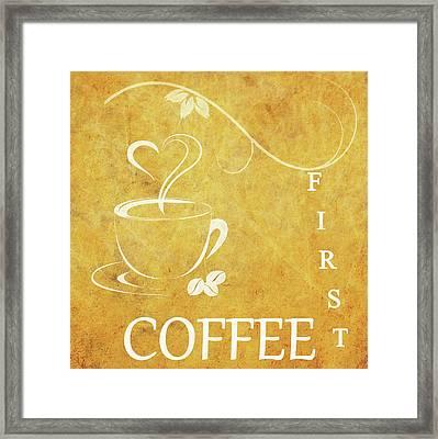 First Coffee Framed Print