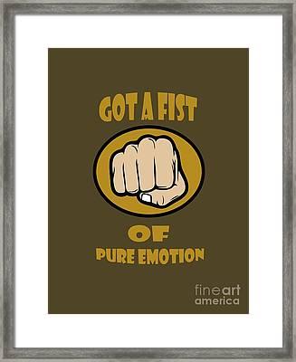 Fist Of Pure Emotion  Framed Print