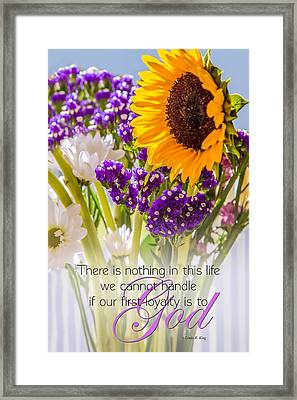 Flowers Loyalty To God Quote Framed Print